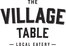 The Village Table Local Eatery